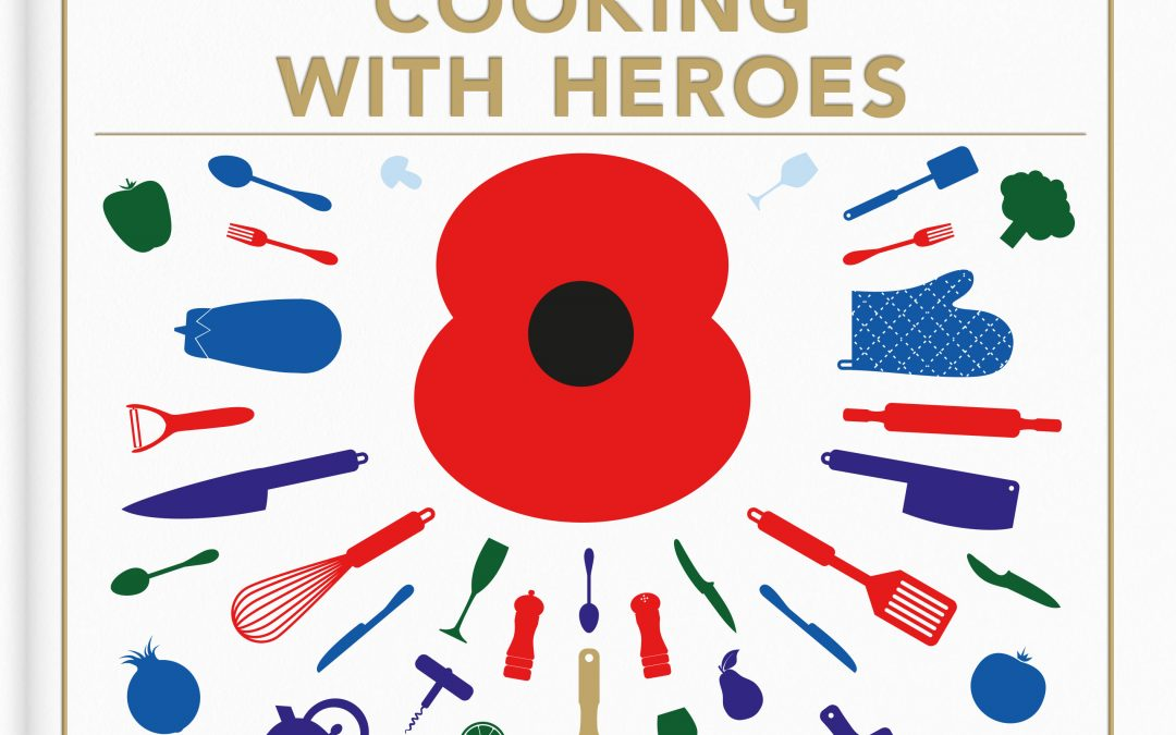 Executive Placement Company Helps Celebrate The Royal British Legion's Centenary By Backing Cooking With Heroes Cookbook (includes 3 recipes from the cookbook)