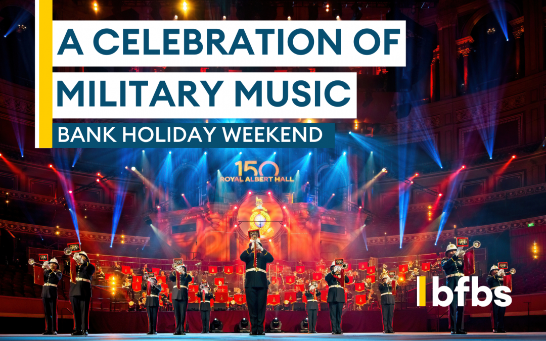 BFBS Applauds Military Music This Bank Holiday